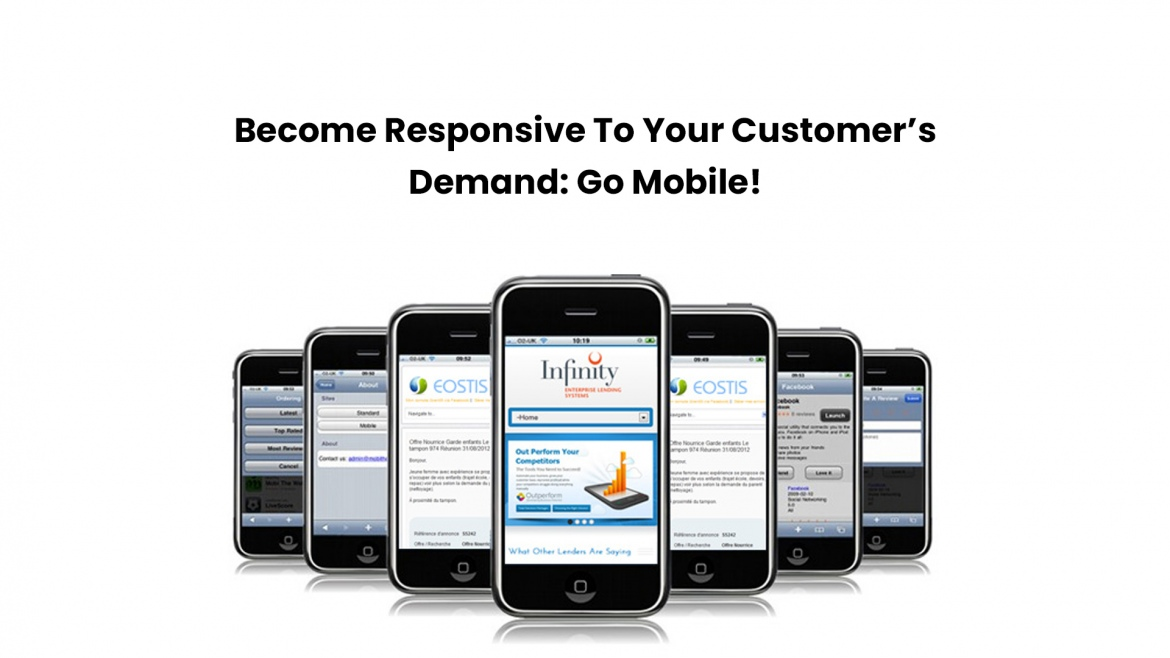 Become Responsive To Your Customer's Demand: Go Mobile!