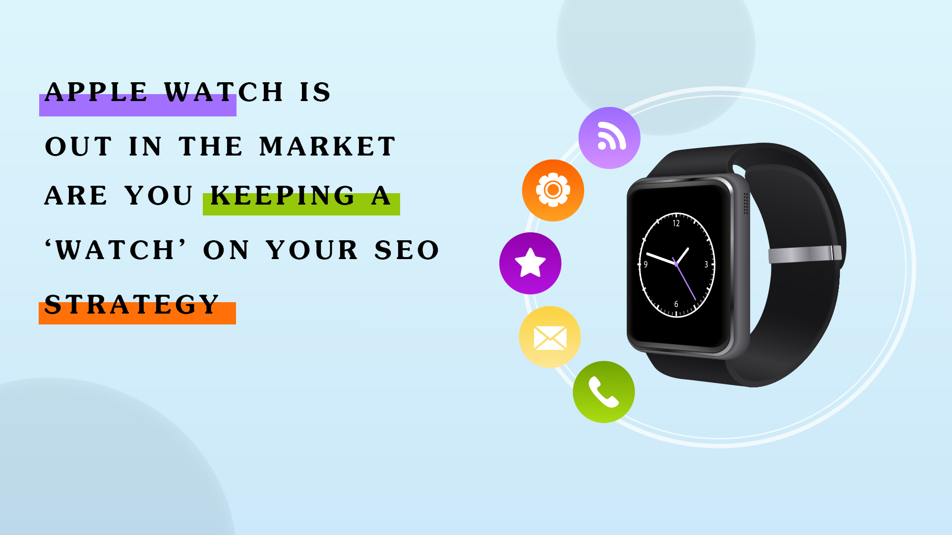 Apple Watch is out in Market-Are you keeping Watch on Your SEO Strategy