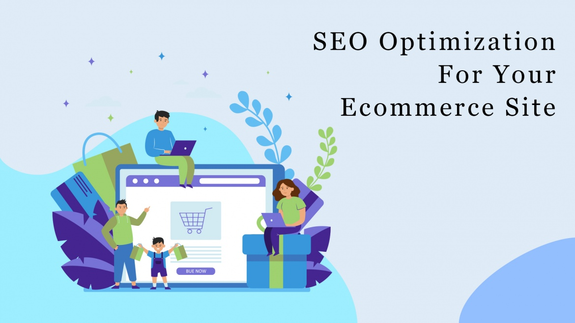 Ways To Ensure SEO Optimization For Your Ecommerce Site