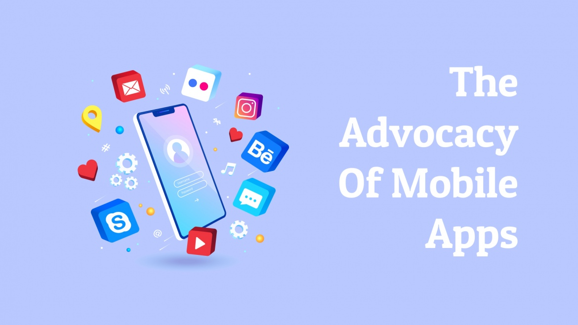 The Destiny of Your Product Lies In the Advocacy of Mobile Apps