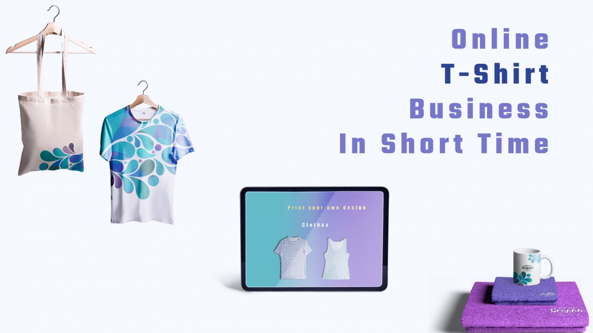How To Establish An Online T-shirt Business in Short Time