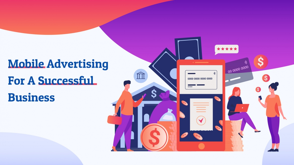 Top 5 Points For Effective Mobile Advertising For Successful Business