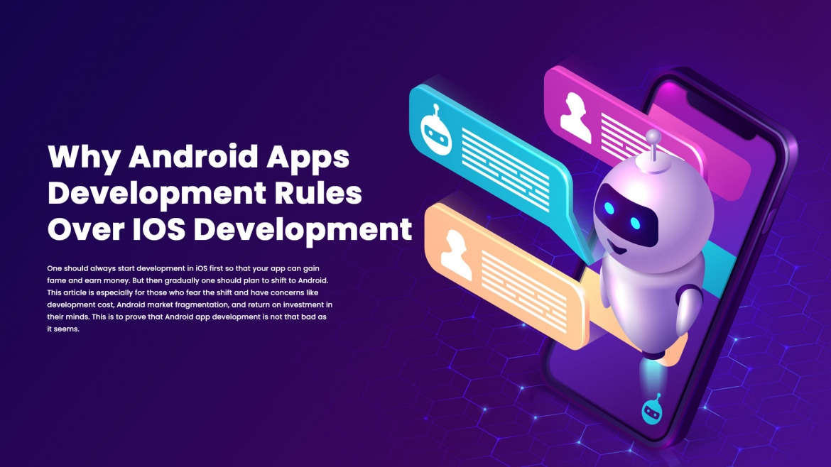 Why Android Apps Development Rules Over IOS Development
