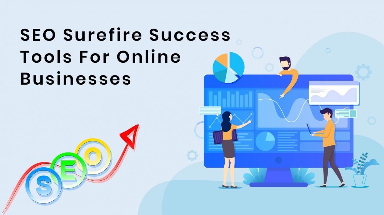 Top 9 SEO Surefire Success Tools For Online Businesses