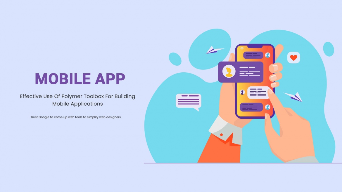 Effective Use Of Polymer Toolbox For Building Mobile Applications