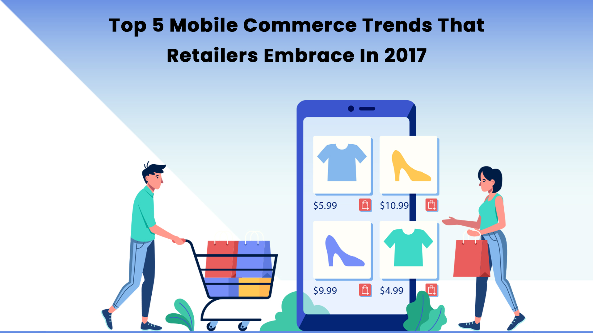 Top 5 Mobile Commerce Trends That Retailers Embrace In 2017