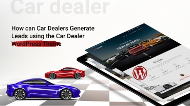 How can Car Dealers Generate Leads using the Car Dealer WordPress Theme