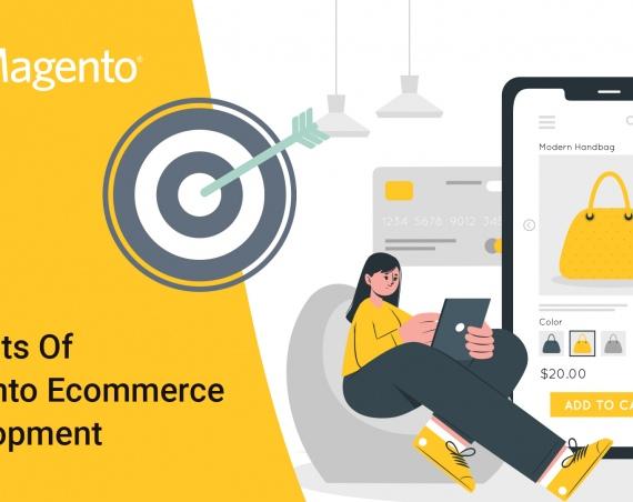 Benefits of Magento ecommerce Development