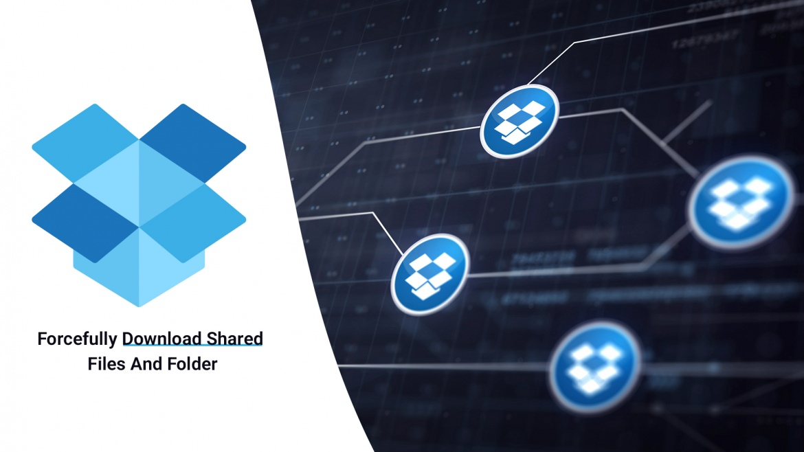 Dropbox - Forcefully Download Shared Files And Folder