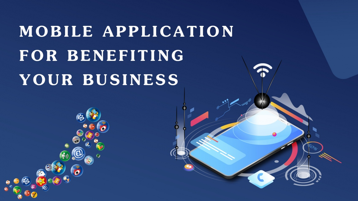 How To Use Mobile Application For Benefiting Your Business