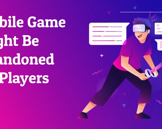 Reasons Why Your Mobile Game Might Be Abandoned by Players
