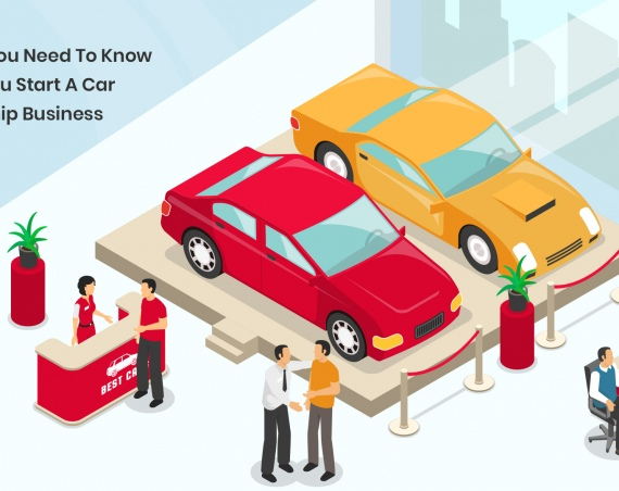 Things You Need To Know When You Start A Car Dealership Business