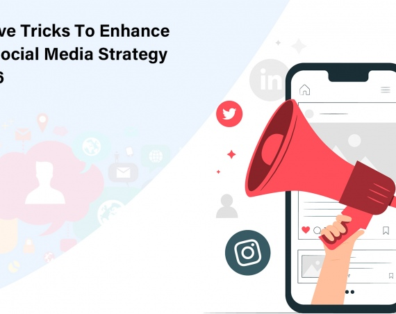 Top Five Tricks To Enhance Your Social Media Strategy In 2016