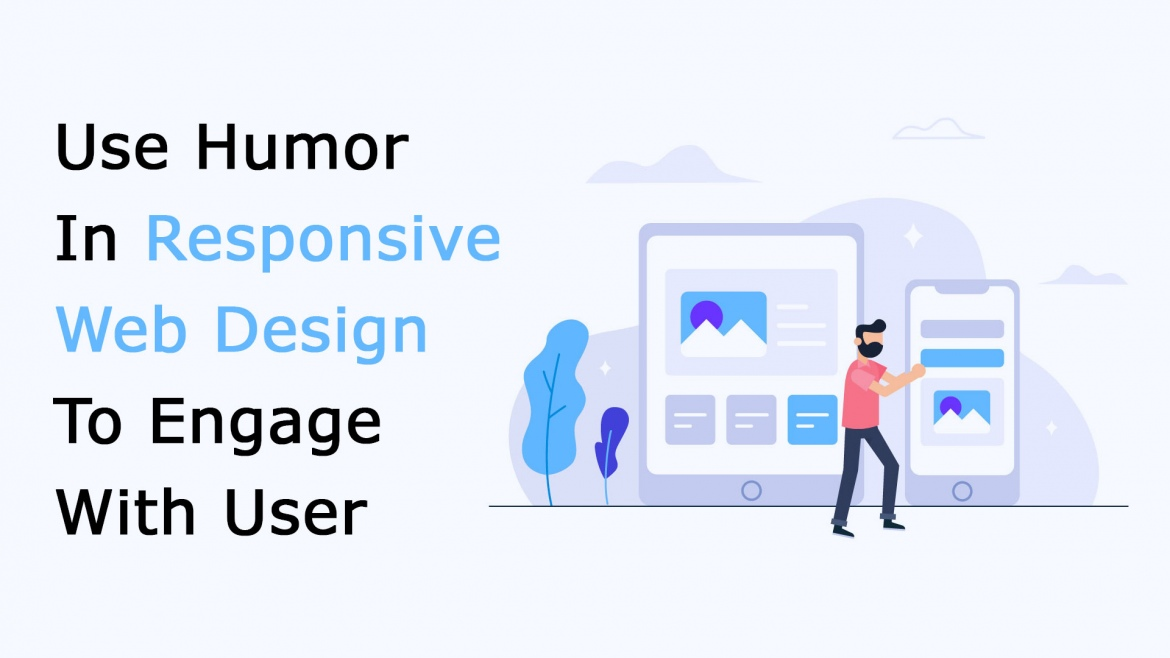 Use Humor in Responsive Web Design to Engage With User