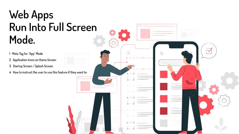 Web Apps - Run Into Full Screen Mode.