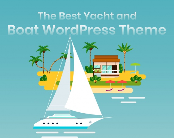 What Factors to Consider while Choosing the Best Yacht and Boat WordPress Theme